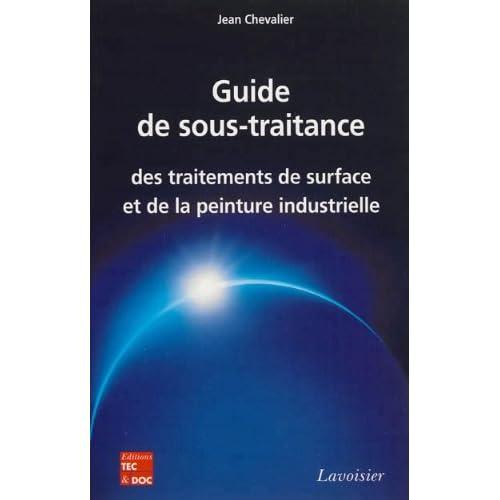 Guide de sous-traitance des traitements de surface et de la peinture industrielle