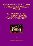 The Gourmet's Guide to Making Sausage Vol. I