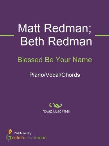 Blessed Be Your Name eBook: Beth Redman, Matt Redman: Amazon.in ...