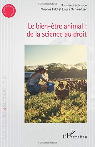 Le bien-être animal : de la science au droit par Sous la direction de Sophie Hild et Louis Schweitzer