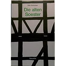 Die alten Soester: Vom Alltag der Leute in einer mittelalterlichen Grossstadt - ein Lesebuch