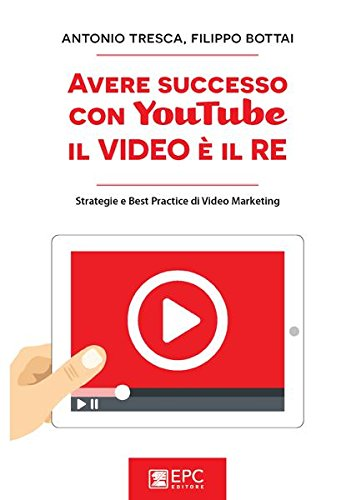 avere-successo-con-youtube-il-video-e-il-re-strategie-e-best-practice-di-video-marketing