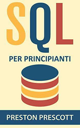 sql-per-principianti-imparate-luso-dei-database-microsoft-sql-server-mysql-postgresql-e-oracle