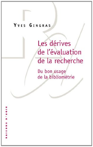 Les Drives de l'valuation de la recherche. Du bon usage de la bibliomtrie