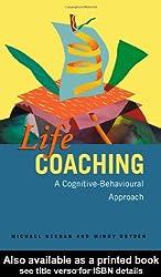 Life Coaching: A Cognitive-Behavioural Approach