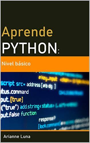 Aprende Python: Nivel básico eBook: Luna, Arianne: Amazon.es ...