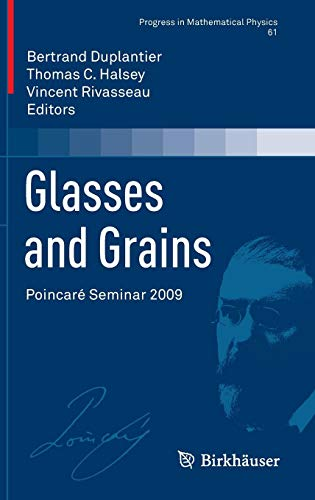 Glasses and Grains: Poincaré Seminar 2009 (Progress in Mathematical Physics, Band 61)