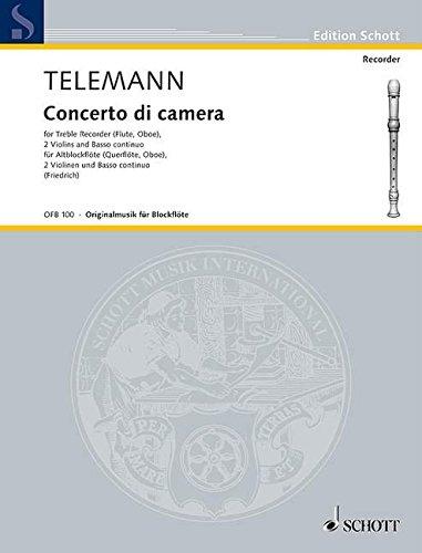 Concerto di camera: Alt-Blockflöte (Flöte, Oboe), 2 Violinen und Basso continuo; Violoncello (Viola da gamba) ad libitum. Partitur und Stimmen. (Edition Schott) (Flöte Concerto)
