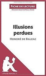 Illusions perdues d'Honoré de Balzac (Fiche de lecture): Résumé Complet Et Analyse Détaillée De L'oeuvre