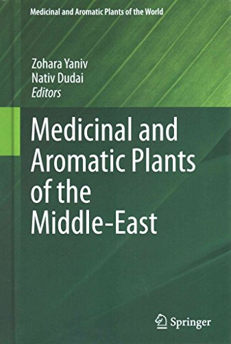 [(Medicinal and Aromatic Plants of the Middle-East)] [Edited by Zohara Yaniv ] published on (October, 2014)