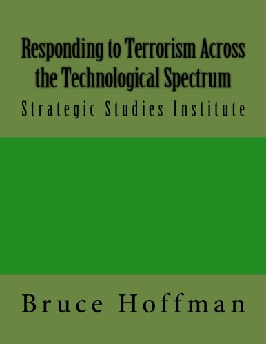 Responding to Terrorism Across the Technological Spectrum: Strategic Studies Institute