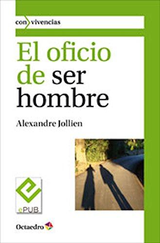 El oficio de ser hombre (Con vivencias) por Alexandre Jollien