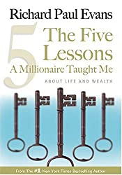 The Five Lessons A Millionaire Taught Me: About Life and Wealth by Richard Paul Evans (2004-04-30)