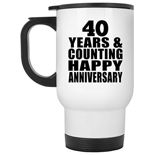 Designsify Happy 40th Anniversary 40 Years & Counting - Travel Mug Reisetasse Weiß Edelstahl Isolierter Tumbler Becher - Geschenk zum Geburtstag Jahrestag Muttertag Vatertag Ostern
