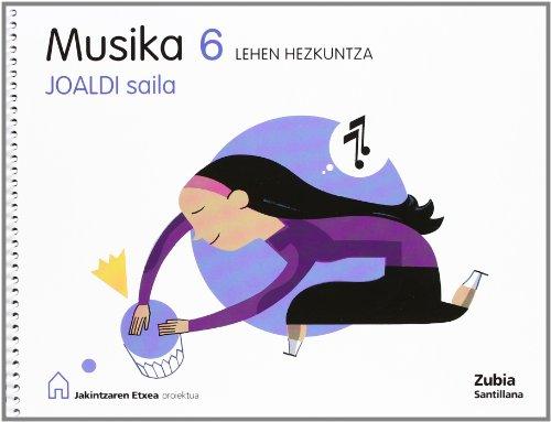 Musika 6 Lehen Joaldi Saila Jakintzaren Etxea Euskera Zubia - 9788498940091