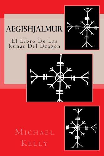 Aegishjalmur: El Libro De Las Runas Del Dragon por Michael Kelly