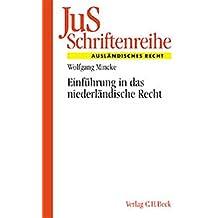 Einführung in das niederländische Recht (JuS-Schriftenreihe/Ausländisches Recht, Band 153)