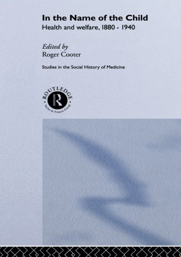 In the Name of the Child (Routledge Studies in the Social History of Medicine)