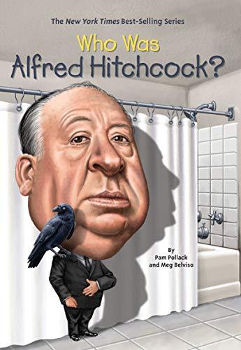 Who Was Alfred Hitchcock? por Pamela D. Pollack