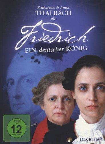 Friedrich - Ein deutscher König