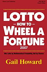 Lotto How to Wheel a Fortune 2007 by Gail Howard (2007-05-21)