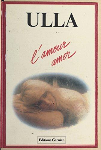 Téléchargez des ebooks gratuits pour iphone 3gs L'Amour amer by Ulla B01BW30VJS in French CHM