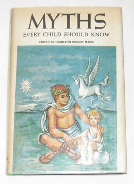 myths-every-child-should-know-ed-by-hamilton-wright-mabie-illustrated-and-decorated-by-mary-hamilton