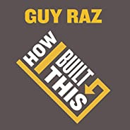 How I Built This: The Unexpected Paths to Success from the World's Most Inspiring Entrepren