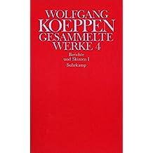 Gesammelte Werke in sechs Bänden: 4: Berichte und Skizzen I