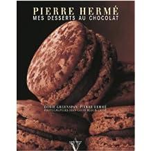 Mes desserts au chocolat de Pierre Hermé ,Dorie Greenspan ,Jean-Louis Bloch-Lainé (Photographies) ( 21 février 2013 )