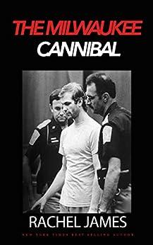 Milwaukee Cannibal by [James, Rachel]