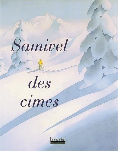 Samivel des cimes. 5ème édition