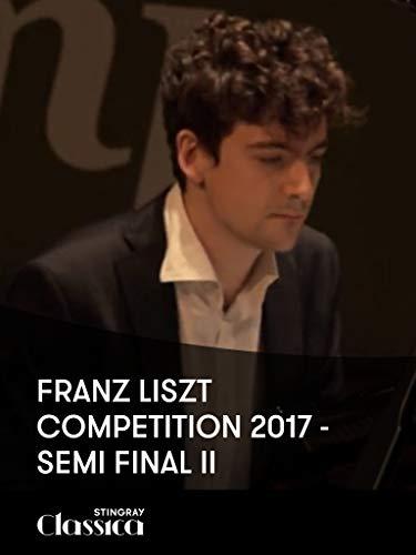 Franz Liszt Wettbewerb 2017 - Halbfinale II
