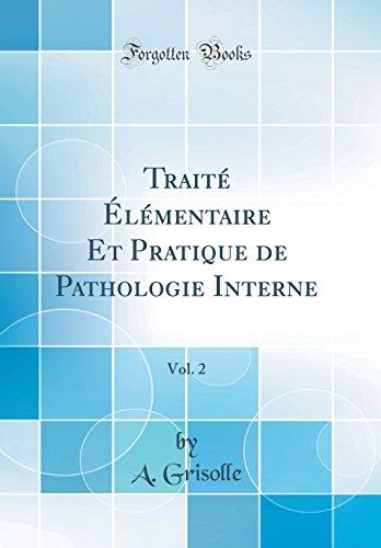 Traité Élémentaire Et Pratique de Pathologie Interne, Vol. 2 (Classic Reprint)