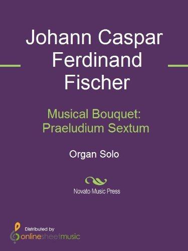 Musical Bouquet: Praeludium Sextum