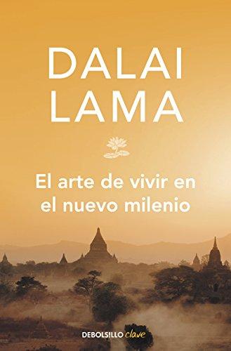 El arte de vivir en el nuevo milenio por Dalai Lama
