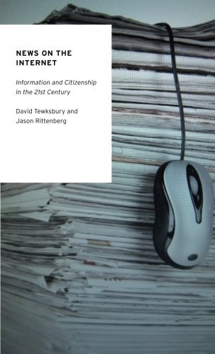 News on the Internet: Information and Citizenship in the 21st Century (Oxford Studies in Digital Politics) by David Tewksbury (2012-03-23)