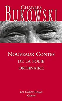 Nouveaux contes de la folie ordinaire (Les Cahiers Rouges) par [Bukowski, Charles]