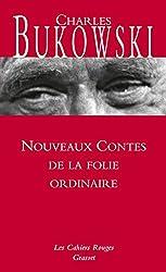 Nouveaux contes de la folie ordinaire (Les Cahiers Rouges)