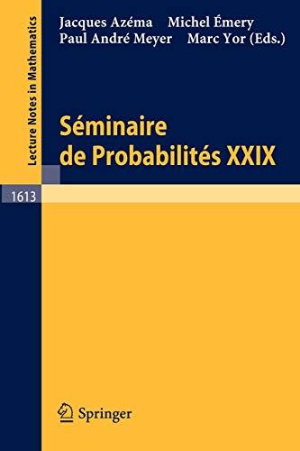 Séminaire de Probabilités XXIX (Lecture Notes in Mathematics, Band 1613) -