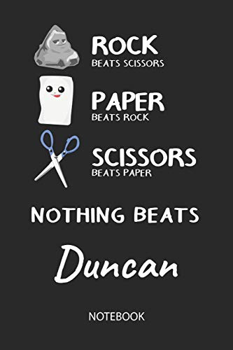 Nothing Beats Duncan - Notebook: Rock Paper Scissors Game Pun - Blank Ruled Kawaii Personalized & Customized Name Notebook Journal Boys & Men. Cute ... School Supplies, Birthday & Christmas Gift.