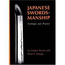 Japanese Swordsmanship: Technique And Practice by Donn F. Draeger (1982-05-01)