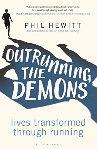 Outrunning the Demons: Lives Transformed through Running (English Edition)