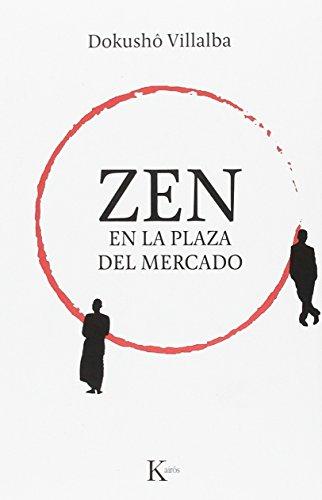 Zen En La Plaza Del Mercado (Sabiduría perenne)