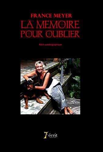 La mémoire pour oublier par France Meyer