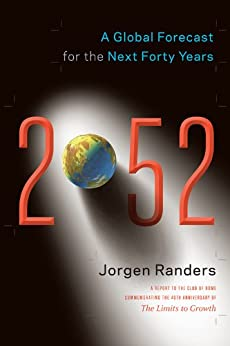 2052: A Global Forecast for the Next Forty Years by [Randers, Jorgen]