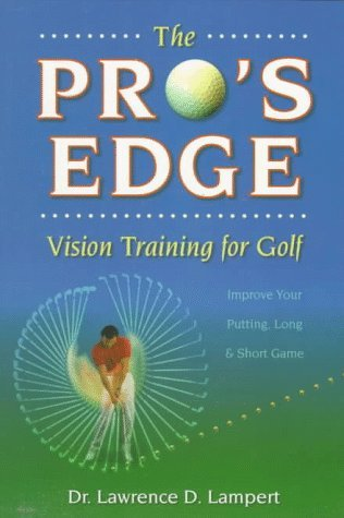 The Pro's Edge: Vision Training for Golf by Lawrence Lampert (1998-05-25)
