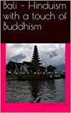 Bali – Hinduism with a touch of Buddhism: Mesmerizing Bali (JC Travelogue Book 1)