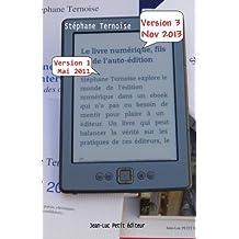 Le livre numérique, fils de l'auto-édition: Version 3 novembre 2013 - comprendre les enjeux de l'édition en France
