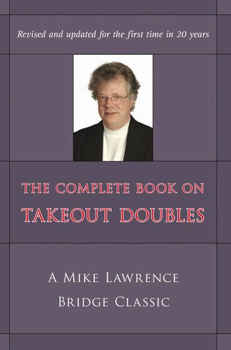 The Complete Guide to Takeout Doubles: A Mike Lawrence Bridge Classic (Mike Lawrence Bridge)
